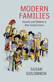 Modern families : parents and children in new family forms / Susan Golombok