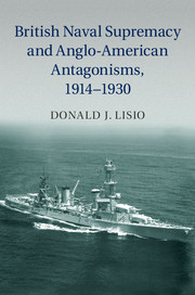 British Naval Supremacy and Anglo-American Antagonisms, 1914–1930
