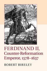 Ferdinand II, Counter-Reformation Emperor, 1578–1637