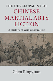 The Development of Chinese Martial Arts Fiction