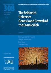The Zeldovich Universe (IAU S308)