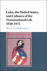 Cuba, the United States, and Cultures of the Transnational Left, 1930–1975