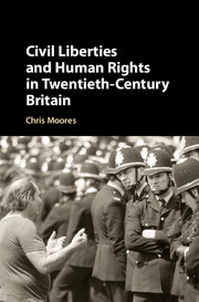 Civil Liberties and Human Rights in Twentieth-Century Britain