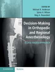 Decision-Making in Orthopedic and Regional Anesthesiology