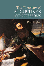 The Theology of Augustine's Confessions