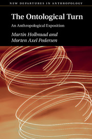 Holbraad and Pedersen, The Ontological Turn