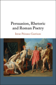 Persuasion, Rhetoric and Roman Poetry