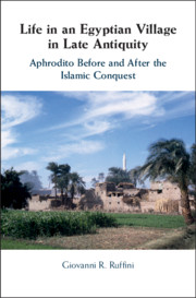 Life in an Egyptian Village in Late Antiquity</I>