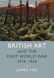 British Art and the First World War, 1914–1924
