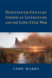 Nineteenth-Century American Literature and the Long Civil War