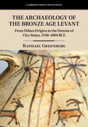 The Archaeology of the Bronze Age Levant