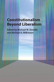 Constitutionalism beyond Liberalism