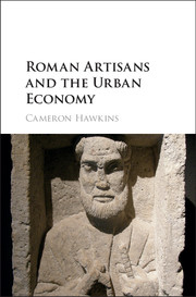 Roman Artisans and the Urban Economy
