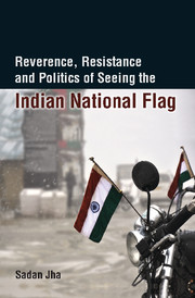 Reverence, Resistance and Politics of Seeing the Indian National Flag
