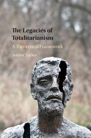 The Legacies of Totalitarianism