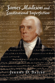 James Madison and Constitutional Imperfection