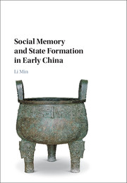 Social Memory and State Formation in Early China</I>