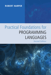 Practical Foundations for Programming Languages (Second Edition)