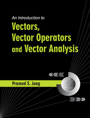 An Introduction to Vectors, Vector Operators and Vector Analysis