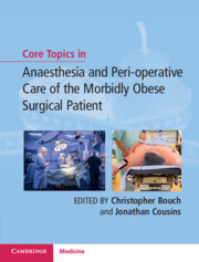 Core Topics in Anaesthesia and Perioperative Care of the Morbidly Obese Surgical Patient