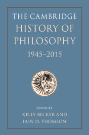 The Cambridge History of Philosophy, 1945–2015