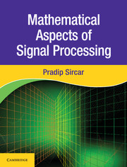 Mathematical Aspects of Signal Processing