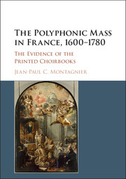 The Polyphonic Mass in France, 1600–1780