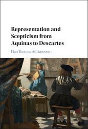 Representation and Scepticism from Aquinas to Descartes