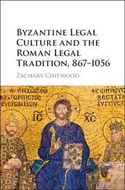 Byzantine Legal Culture and the Roman Legal Tradition, 867–1056