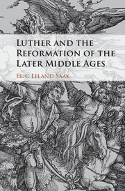 Luther and the Reformation of the Later Middle Ages