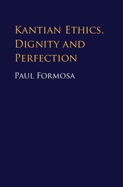 Kantian Ethics, Dignity and Perfection