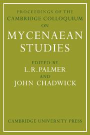 Proceedings of the Cambridge Colloquium on Mycenaean Studies