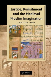 Justice, Punishment and the Medieval Muslim Imagination