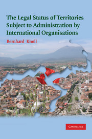 The Legal Status of Territories Subject to Administration by International Organisations