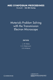 Materials Problem Solving with the Transmission Electron Microscope