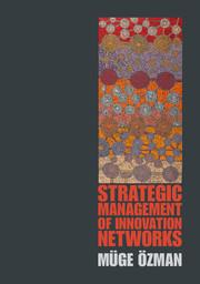 Strategic Management of Innovation Networks