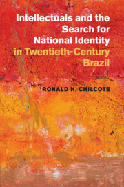 Intellectuals and the Search for National Identity in Twentieth-Century Brazil