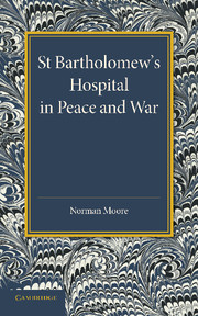 St Bartholomew's Hospital in Peace and War