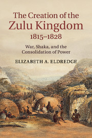 The Creation of the Zulu Kingdom, 1815–1828