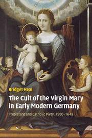 The Cult of the Virgin Mary in Early Modern Germany
