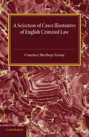 A Selection of Cases Illustrative of English Criminal Law