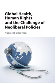 Global Health, Human Rights, and the Challenge of Neoliberal Policies