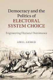Democracy and the Politics of Electoral System Choice