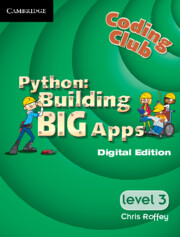 Coding Club Python: Building Big Apps Level 3 Cambridge Elevate Enhanced Edition (1 Year) School Site Licence