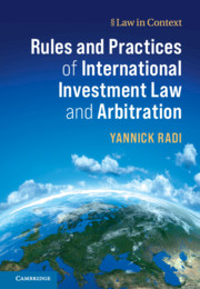 Rules and Practices of International Investment Law and Arbitration