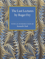 The Last Lectures by Roger Fry