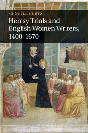 Heresy Trials and English Women Writers, 1400–1670