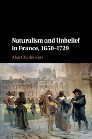 Naturalism and Unbelief in France, 1650–1729