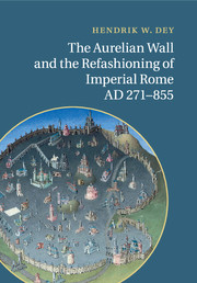 The Aurelian Wall and the Refashioning of Imperial Rome, AD 271–855