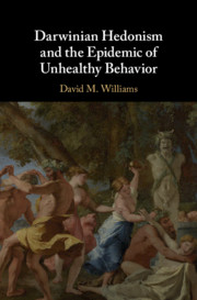 Darwinian Hedonism and the Epidemic of Unhealthy Behavior